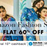 Amazon.in Fashion Sale Flat 60% Off + 10% Cashback on SBI Cards
