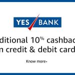 Amazon Yes Bank Debit/Credit Card Offer Get 10% Cashback